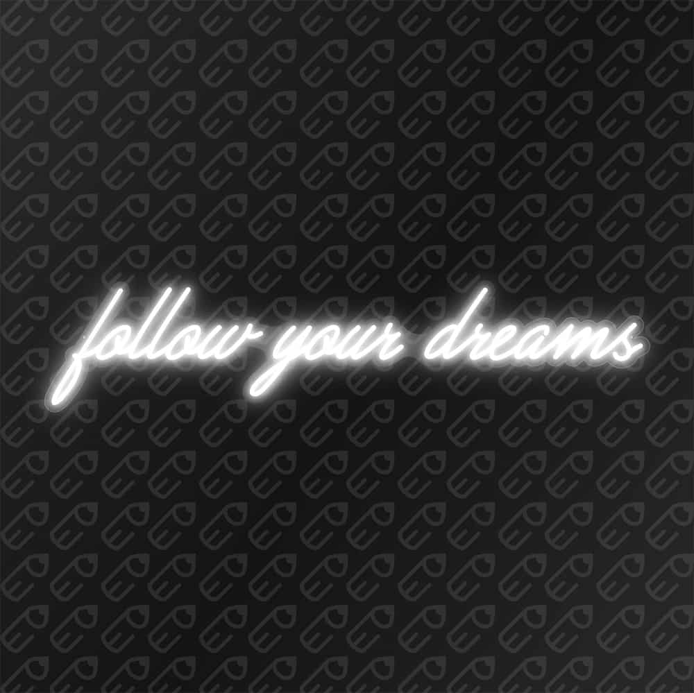 follow your dreams Blanc froid