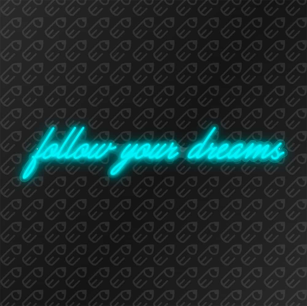 follow your dreams Turquoise